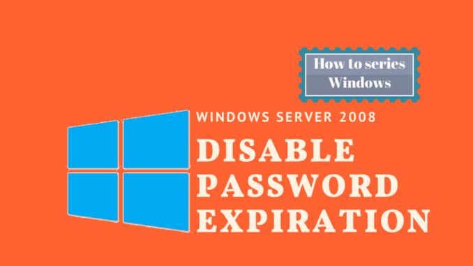 Disable password expiration in windows 2008